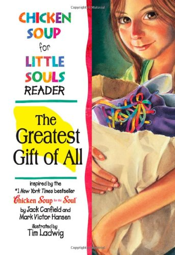 9780757302800: Chicken Soup for Little Souls Reader Greatest Gift of All (Chicken Soup for the Soul)