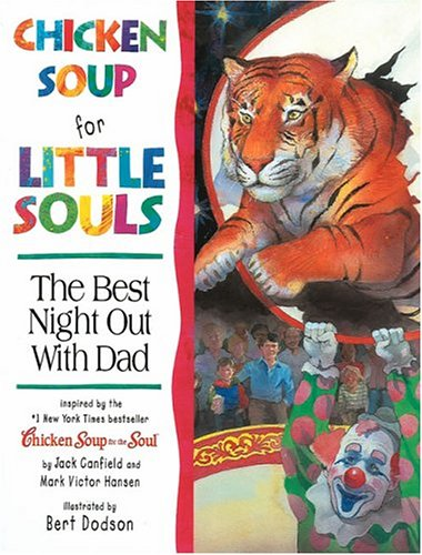 9780757302817: Chicken Soup for Little Souls Reader Best Night Out With Dad (Chicken Soup for the Soul)