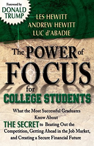The Power of Focus for College Students: How to Make College the Best Investment of Your Life (9780757302893) by Les Hewitt; Andrew Hewitt; Luc d'Abadie