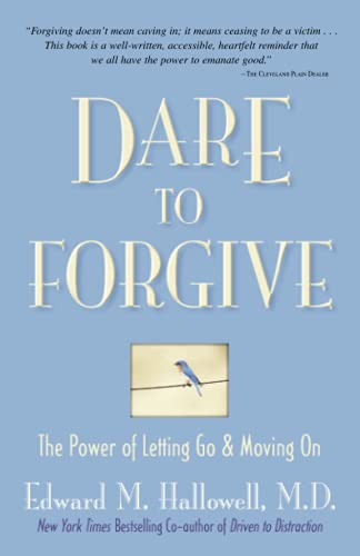 9780757302930: Dare to Forgive: The Power of Letting Go and Moving On