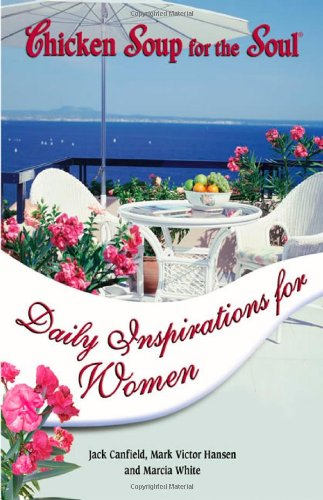 9780757303197: Chicken Soup for the Soul Daily Inspirations for Women