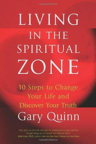 9780757303241: Living in the Spiritual Zone: 10 Steps to Change Your Life and Discover Your Truth