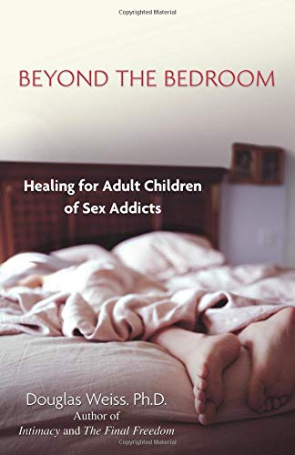 9780757303258: Beyond the Bedroom: Healing for Adult Children of Sex Addicts