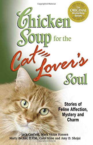 Chicken Soup for the CAT LOVER'S SOUL Stories of feline Affection, Mystery and Charm