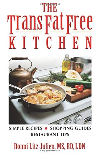 9780757303906: The Trans Fat Free Kitchen: Simple Recipes, Shopping Guide and Restaurant Tips