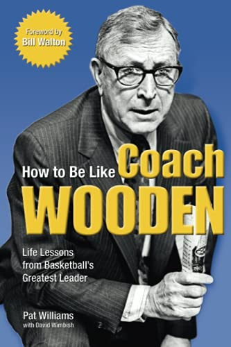 How to Be Like Coach Wooden: Life Lessons from Basketball's Greatest Leader (incl. SIGNED ephemera)