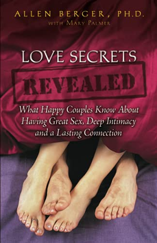 9780757303975: Love Secrets Revealed: What Happy Couples Know About Having Great Sex, Deep Intimacy and a Lasting Connection