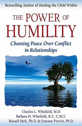 The Power of Humility: Choosing Peace over: Charles L. Whitfield,