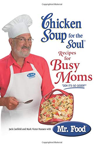 Chicken Soup for the Soul Recipes for: Canfield, Jack, Hansen,