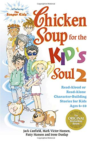 9780757304057: Chicken Soup for the Kid's Soul 2: Read Aloud or Read Alone Character-Building Stories for Kids Ages 6-10 (Chicken Soup for the Soul)