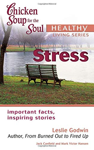 9780757304118: Chicken Soup for the Soul Healthy Living Series Stress: important facts, inspiring stories
