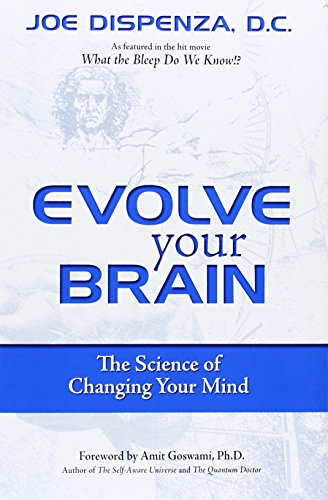 9780757304804: Evolve Your Brain: The Science of Changing Your Mind