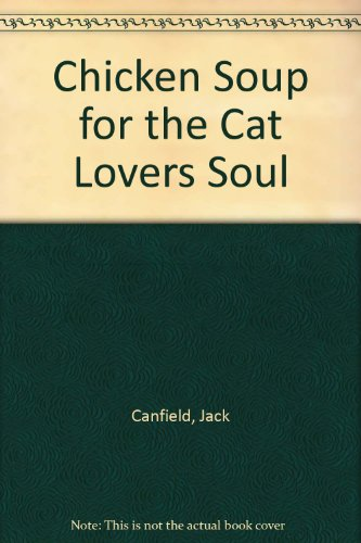 9780757304835: Chicken Soup for the Cat Lovers Soul
