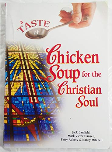 A Taste of Chicken Soup for the: Jack Canfield, Mark