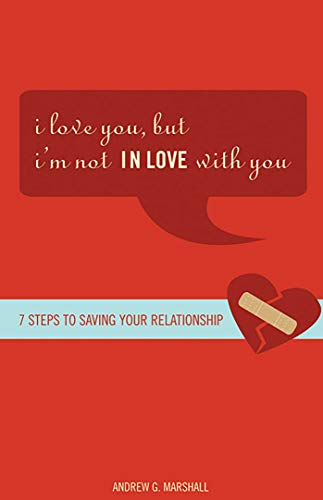 9780757305481: I Love You, but I'm Not IN Love with You: Seven Steps to Saving Your Relationship