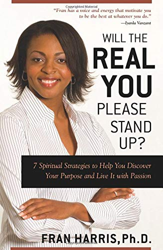 9780757305498: Will the REAL You Please Stand Up?: 7 Spiritual Strategies to Help You Discover Your Purpose and Live It with Passion