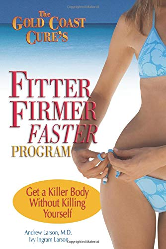 9780757305566: The Gold Coast Cure's Fitter, Firmer, Faster Program: Get a Killer Body Without Killing Yourself