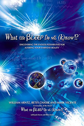 9780757305627: What the Bleep Do We Know?: Discovering the Endless Possibilities for Altering Your Everyday Reality