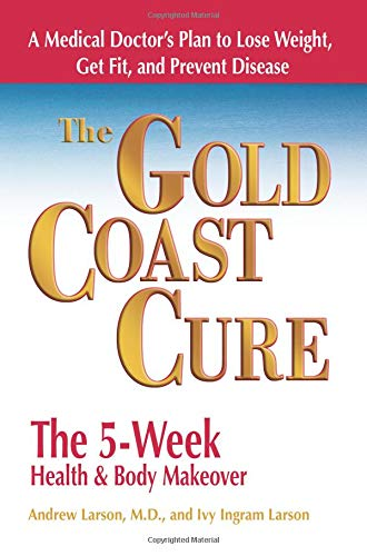 9780757305634: The Gold Coast Cure: The 5-Week Health and Body Makeover A Lifestyle Plan to Shed Pounds, Gain Health and Reverse 10 Diseases