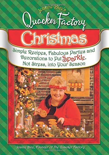 9780757305740: Jeanne Bice's Quacker Factory Christmas: Simple Recipes, Fabulous Parties & Decorations to Put Sparkle, Not Stress into Your Season
