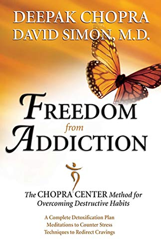 9780757305788: Freedom from Addiction: The Chopra Center Method for Overcoming Destructive Habits