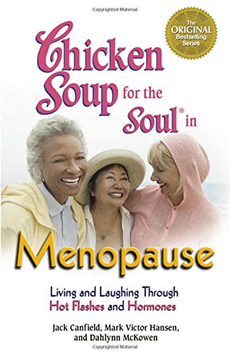 9780757305818: Chicken Soup for the Soul in Menopause: Living and Laughing through Hot Flashes and Hormones