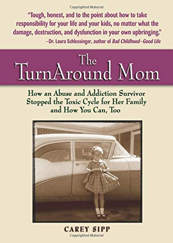 9780757305962: The TurnAround Mom: How an Abuse and Addiction Survivor Stopped the Toxic Cycle for Her Family--and How You Can, Too!