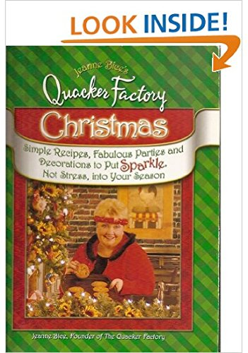 9780757306006: Jeanne Bice's Quacker Factory Christmas: Simple Recipes, Fabulous Parties & Decorations to Put Sparkle, Not Stress Into Your Season