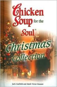 9780757306068: Chicken Soup for the Soul Christmas Collection 2006
