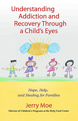 9780757306112: Understanding Addiction and Recovery Through a Child's Eyes: Hope, Help, and Healing for Families