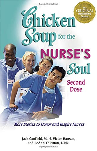 9780757306211: Chicken Soup for the Nurse's Soul: Second Dose: More Stories to Honor and Inspire Nurses (Chicken Soup for the Soul)