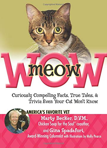 meowWOW!: Curiously Compelling Facts, True Tales, and Trivia Even Your Cat Won't Know: Becker ...