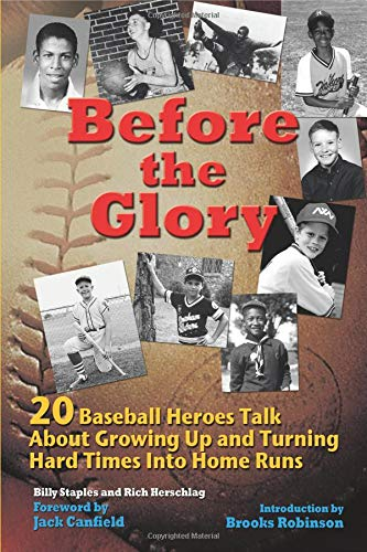 Before the Glory: 20 Baseball Heroes Talk About Growing Up and Turning Hard Times into Home Runs ...