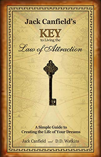 9780757306587: Jack Canfields Key to Living the Law of Attraction: A Simple Guide to Creating the Life of Your Dreams