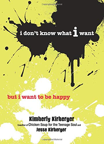 I Don't Know What I Want But: Kirberger, Kimberly, Kirberger,