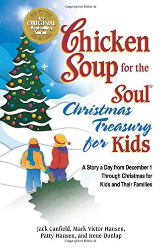 9780757306907: Chicken Soup for the Soul Christmas Treasury for Kids: A Story a Day From Dec 1st to Christmas for Kids and Their Families