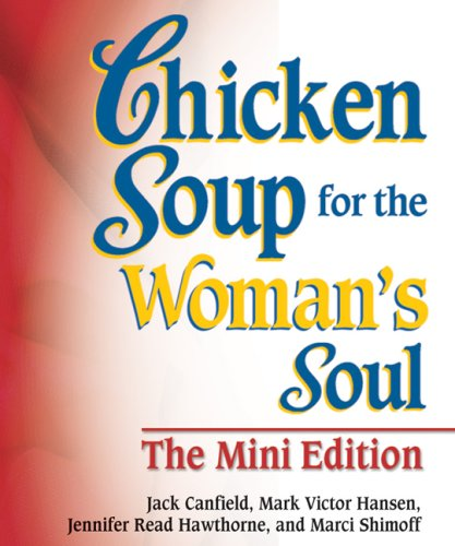 9780757307164: Chicken Soup for the Woman's Soul (Chicken Soup for the Soul (Mini))