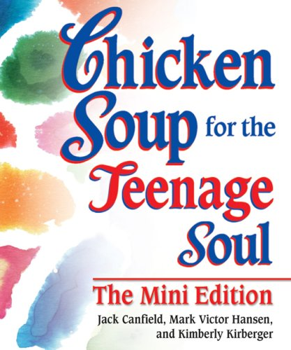 Chicken Soup for the Teenage Soul The: Canfield, Jack, Hansen,