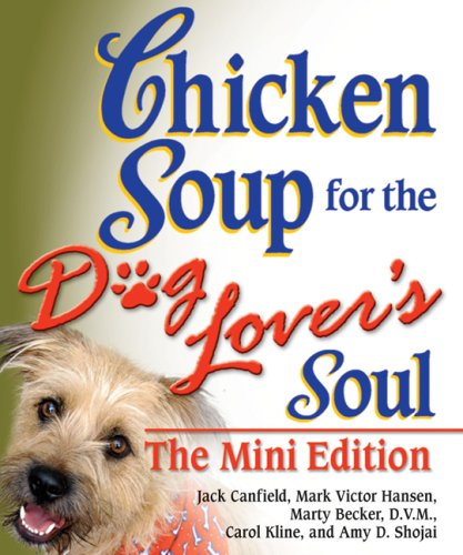 9780757307195: Chicken Soup for the Dog Lover's Soul The Mini Edition (Chicken Soup for the Soul)