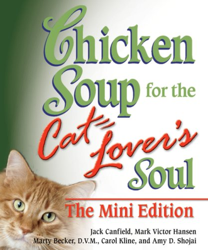 9780757307201: Chicken Soup for the Cat Lover's Soul The Mini Edition (Chicken Soup for the Soul)