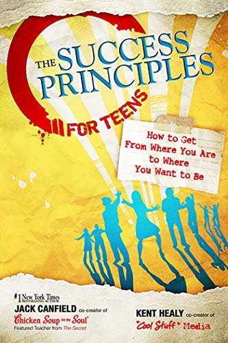 9780757307270: The Success Principles for Teens: How to Get From Where You Are to Where You Want to Be