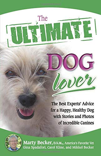 9780757307508: The Ultimate Dog Lover: The Best Experts' Advice for a Happy, Healthy Dog with Stories and Photos of Incredible Canines (Ultimate Series)