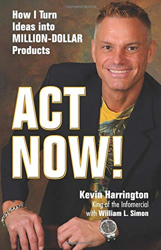 9780757307560: Act Now!: How I Turn Ideas into Million-Dollar Products