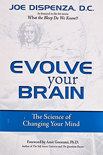 9780757307652: Evolve Your Brain: The Science of Changing Your Mind