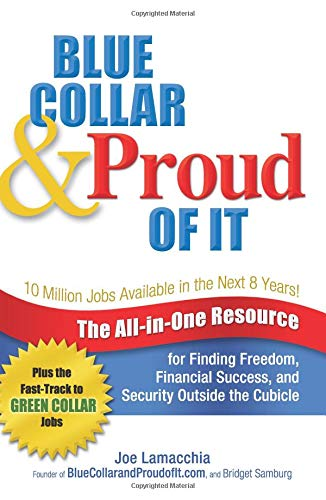 9780757307782: Blue Collar and Proud of It: The All-in-One Resource for Finding Freedom, Financial Success, and Security Outside the Cubicle