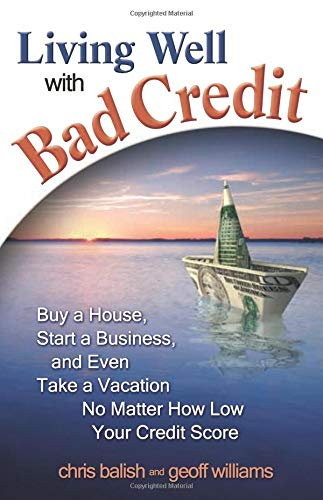 9780757313585: Living Well with Bad Credit: Buy a House, Start a Business, and Even Take a Vacation―No Matter How Low Your Credit Score
