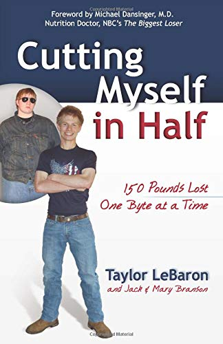 9780757313592: Cutting Myself in Half: 150 Pounds Lost, One Byte at a Time