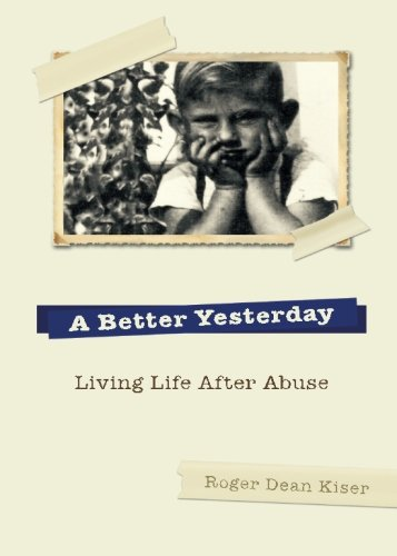 9780757313608: A Better Yesterday: Living Life After Abuse