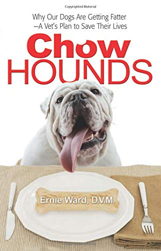 9780757313660: Chow Hounds: Why Our Dogs Are Getting Fatter -A Vet's Plan to Save Their Lives