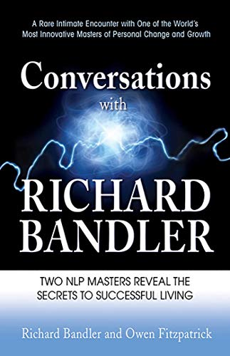 9780757313813: Conversations with Richard Bandler: Freedom Is Everything & Love Is All the Rest
